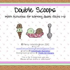 Double Scoops-  Math Activites for learning Double Facts 1-10