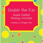 Double the Fun - Doubles Addition Strategy Activities