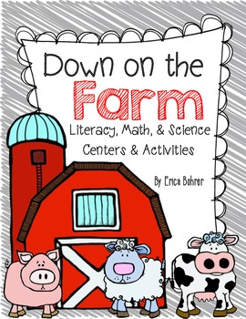 Down on the Farm: Literacy, Math, & Science Centers and Activities