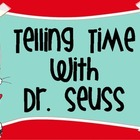 Dr. Seuss Telling Time with Clocks