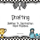 Drafting-Addition & Subtraction Word Problems