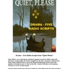 "Drama - Five Radio Scripts from ""Quiet Please"""