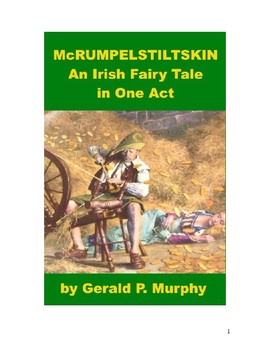 Drama - McRumpelstiltskin, An Irish Fairy Tale in One Act