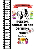Drama Task Cards-Person,Animal,Place or Thing-72pc