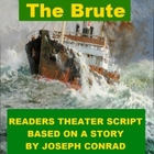 Drama - The Brute - Readers Theater Script Based on a Stor