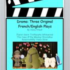 Drama: Three Original French/English Plays - Scripts to Pe
