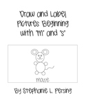 Draw and Label Pictures Beginning with m and s