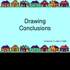 Drawing Conclusions Power Point Presentation