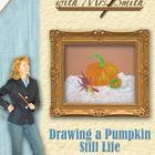 Drawing a Pumpkin Still Life - DVD