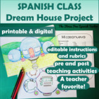 La Casa - Dream House Project for Spanish classes