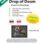 Drugs - Grades 4-5-6 - Drop of Doom - Character Education