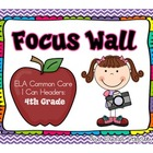 ELA Common Core Focus Wall:  I Can Headers for Fourth Grade!