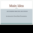 ELA Test Preparation:  Main Idea and Details PowerPoint Pr