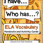 ELA Vocabulary: I Have... Who Has?