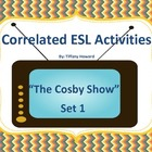 ESL The Cosby Show Correlated Activity Set 1