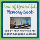 ESL or ELD End of Year Memory Book - Grades 5-8