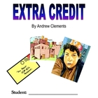 EXTRA CREDIT, by Andrew Clements: A Book Club Packet