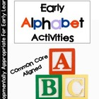 Early Alphabet Activities and Games: Common Core Essentials
