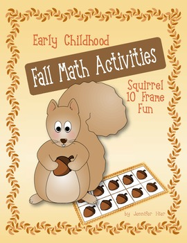 Early Childhood Fall Math Activities:  Squirrel Ten Frame Fun