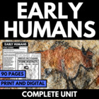 Early Humans: Complete Unit with Handouts and Activities