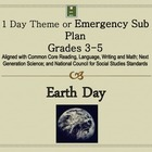 Earth Day: 1 Day Theme or Emergncy Sub Plan