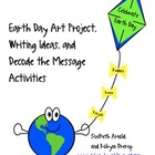 Earth Day Art Project, Wrting Ideas and Decode the Message