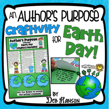 http://www.teacherspayteachers.com/Product/Earth-Day-Craftivity-Authors-Purpose-PIEED-1140829