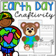 Earth Day Craftivity - Give Our Earth A Bear HUG!
