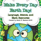Earth Day Language, Science, &amp; Math - Make Every Day Earth Day