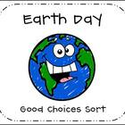 Earth Day - Making Good Choices Sort