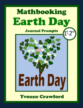 Earth Day Mathbooking - Math Journal Prompts (1st and 2nd grades)