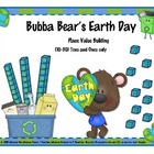 Earth Day Place Value with Bubba Bear