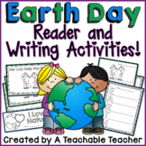 Earth Day Reader and Earth Day Writing Activities