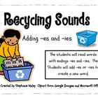 Earth Day - Recycling Sounds -es, -ies