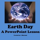 Earth Day~A Powerpoint Lesson