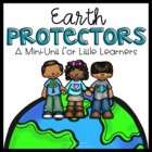 Earth Protectors {An Earth Day Mini-Unit for Little Learners}