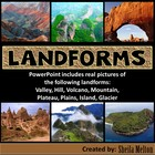 LANDFORMS PowerPoint - Includes all REAL PICTURES of landforms!