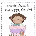 Easter, Bunnies and Eggs, Oh My!