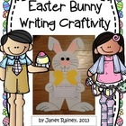 Easter Bunny Writing Craftivity with Graphic Organizers an