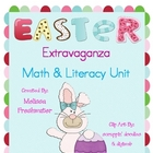 Easter Extravaganza Math &amp; Literacy Unit