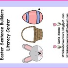 Easter Sentence Builder Literacy Center