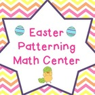 Easter patterning Math Center
