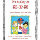 Easy As A-B-C (Alphabet Poems and Class-Made Books)