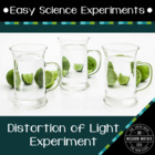 Easy Science Experiments:  Distortion of Light Experiment