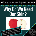 Easy Science Experiments:  Why Do We Need Our Skin?