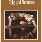 Echo and Narcissus: A Greek Myth