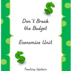 Economics Unit and Project: Don&#039;t Break The Budget