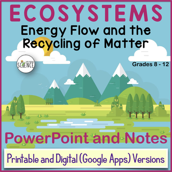 Ecosystems and the Biosphere: Energy Flow and Recycling  P