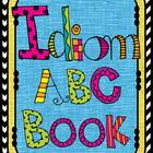 Editable Idiom ABC Class Book, Idiom of the Week, Idiom Wo