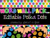 Word Wall Pack...Editable Polka Dots